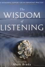 The Wisdom of Listening Edited by Mark Brady.